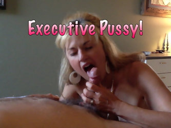 Executive Pussy!