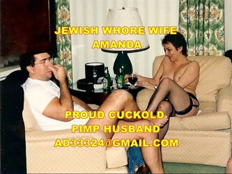 My Jewish whore wife Amanda